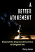 A Better Atonement: Beyond the Depraved Doctrine of Original Sin
