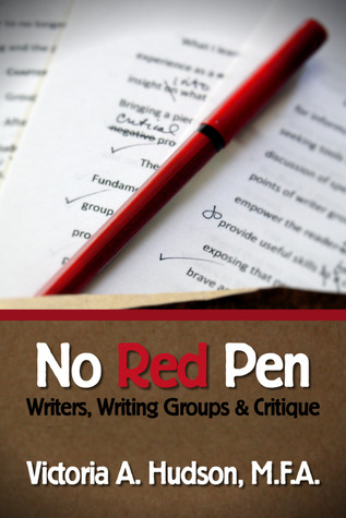 No Red Pen: Writers, Writing Groups & Critique