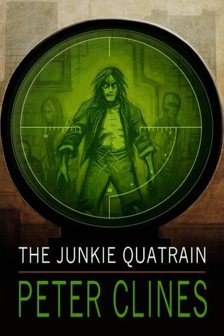 The Junkie Quatrain - Peter Clines, Christian Rummel