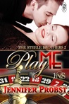 Play Me (Steele Brothers Trilogy, #2; 1Night Stand, #98)