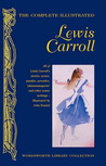 Complete Illustrated Lewis Carroll (Wordsworth Library Collection)