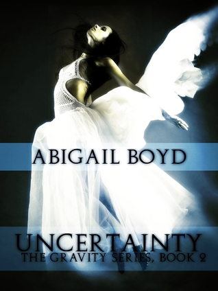 Uncertainty by Abigail Boyd