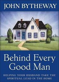 Behind Every Good Man: Helping Your Husband Take the Spiritual Lead at Home