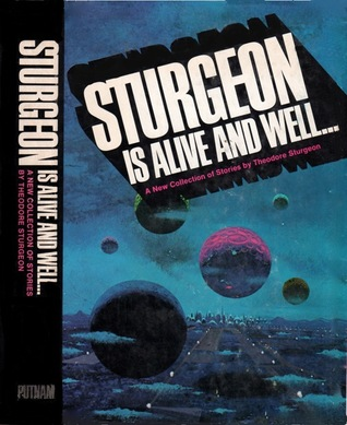 Sturgeon is Alive and Well by Theodore Sturgeon