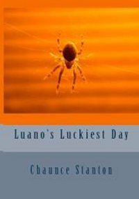 Luano's Luckiest Day
