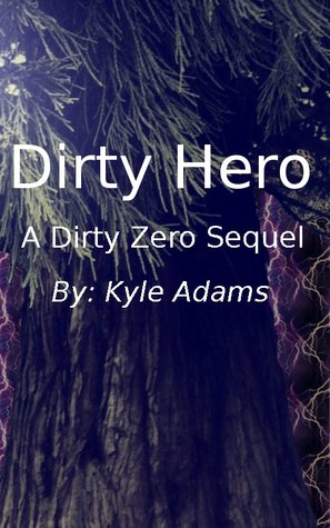 Dirty Hero by Kyle Adams
