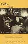 Kafka Was the Rage by Anatole Broyard
