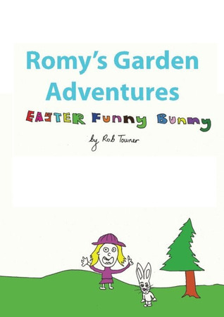 Romy's Garden Adventures by Rob Towner