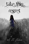 Take This Regret by A.L. Jackson