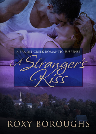 A Stranger's Kiss by Roxy Boroughs