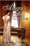Allegra's Song, A Regency Novella by Alicia Rasley