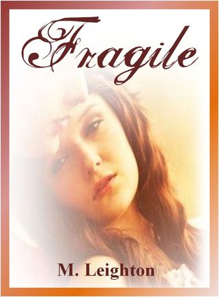 Fragile by M. Leighton