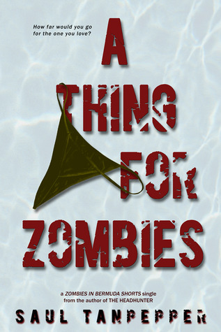 A Thing For Zombies by Saul Tanpepper