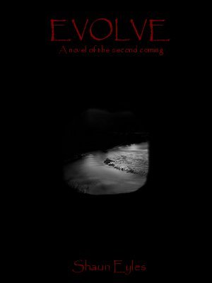 Evolve (Novels of The Second Coming, #2)