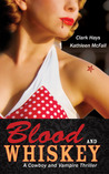Blood and Whiskey (The Cowboy and the Vampire, #2)