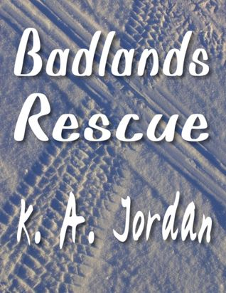 Badlands Rescue by K.A. Jordan