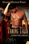 Taming Talia (Loving the Lawman, # 2)
