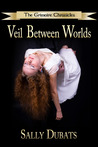Veil Between Worlds by Sally Dubats