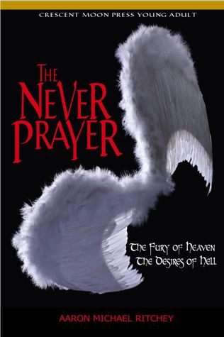 The Never Prayer by Aaron Michael Ritchey