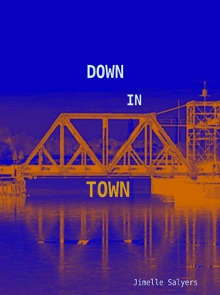 Down In Town by Jimelle Salyers