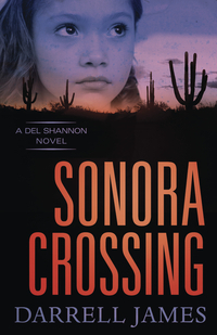 Sonora Crossing by Darrell James