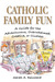 Catholic Family Fun: A Guid...