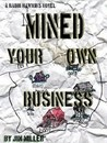 Mined Your Own Business