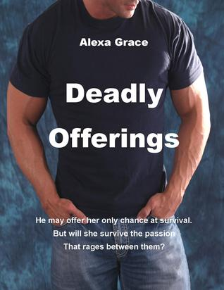 Deadly Offerings (Deadly Trilogy, #1)