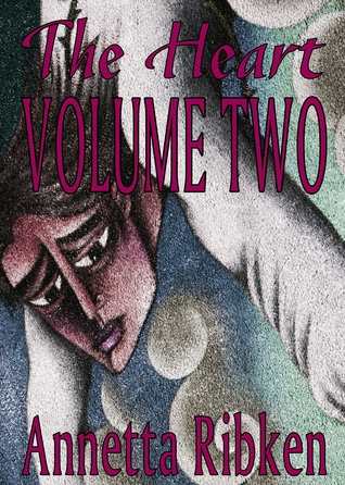 Heart, The - Volume Two by Annetta Ribken