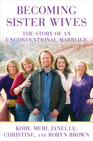 Becoming Sister Wives by Kody Brown
