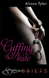 Cuffing Kate (12 Shades of Surrender Series)