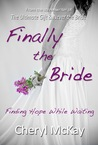 Finally The Bride by Cheryl McKay