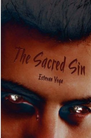 The Sacred Sin by Estevan Vega