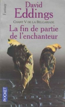 La fin de partie de l'enchanteur by David Eddings
