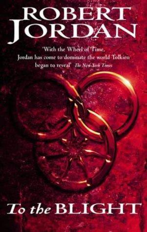 To the Blight (Wheel of Time, #1-2)