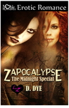 Zapocalypse--the Midnight Special by D. Dye
