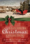 A Patchwork Christmas by Judith McCoy Miller