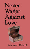 Never Wager Against Love (Kellington, #3)
