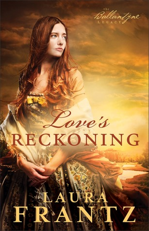 Love's Reckoning (The Ballantyne Legacy, #1)