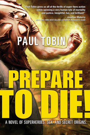 Prepare to Die! by Paul Tobin