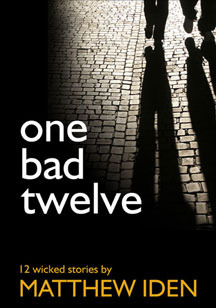 One Bad Twelve by Matthew Iden