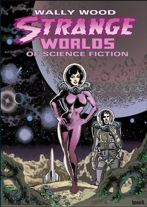 Strange Worlds of Science Fiction by Wallace Wood