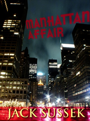 Manhattan Affair by Jack Sussek