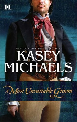 A Most Unsuitable Groom by Kasey Michaels