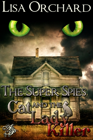 The Super Spies and the Cat Lady Killer by Lisa Orchard