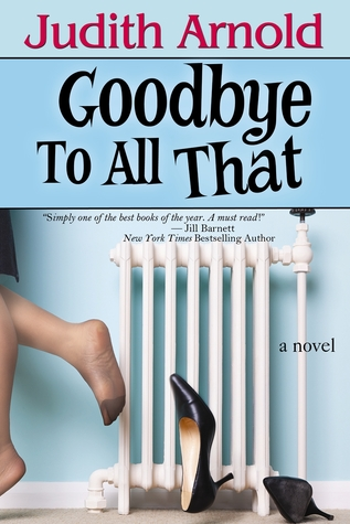 Goodbye to All That by Judith Arnold
