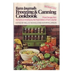 Farm Journal's Freezing & Canning Cookbook: Prized Recipes from the Farms of America
