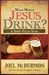 What Would Jesus Drink? A Spirit-Filled Study