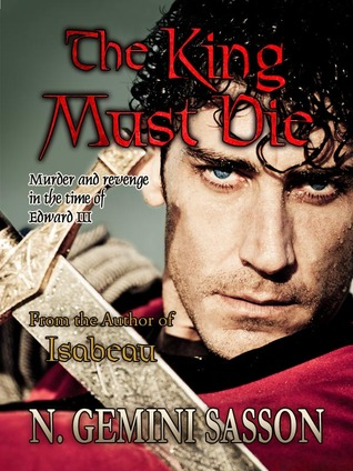The King Must Die by N. Gemini Sasson