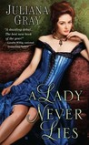 A Lady Never Lies by Juliana  Gray